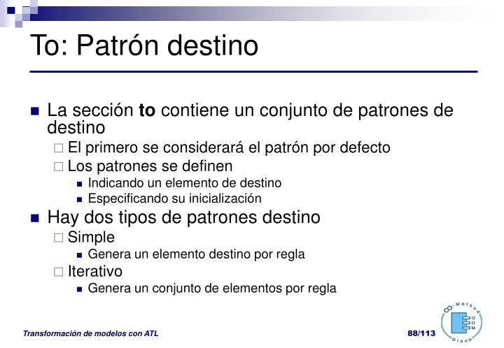 To: Patrón destino
