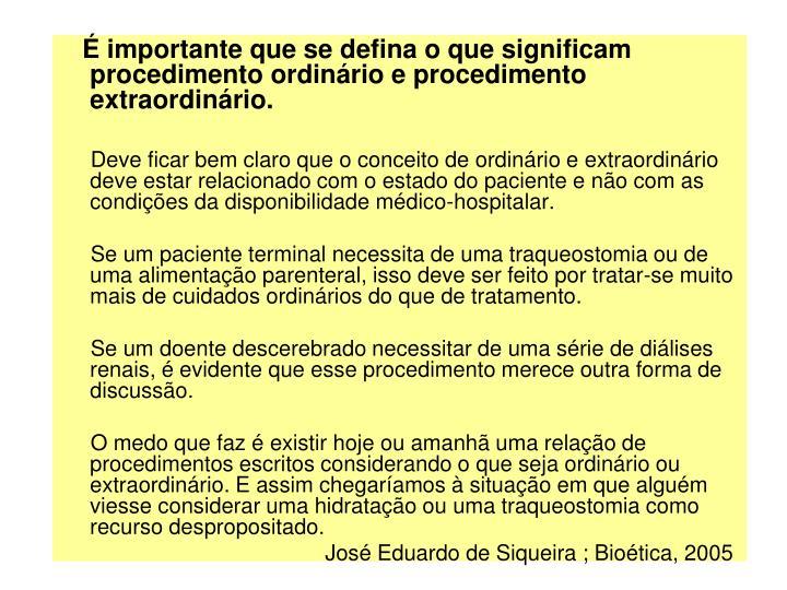 importante que se defina o que significam procedimento ordinrio e procedimento extraordinrio.