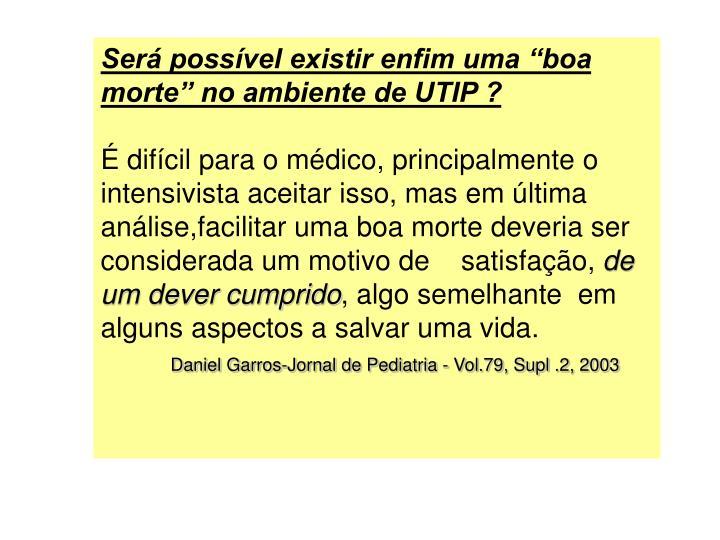 Ser possvel existir enfim uma boa morte no ambiente de UTIP ?