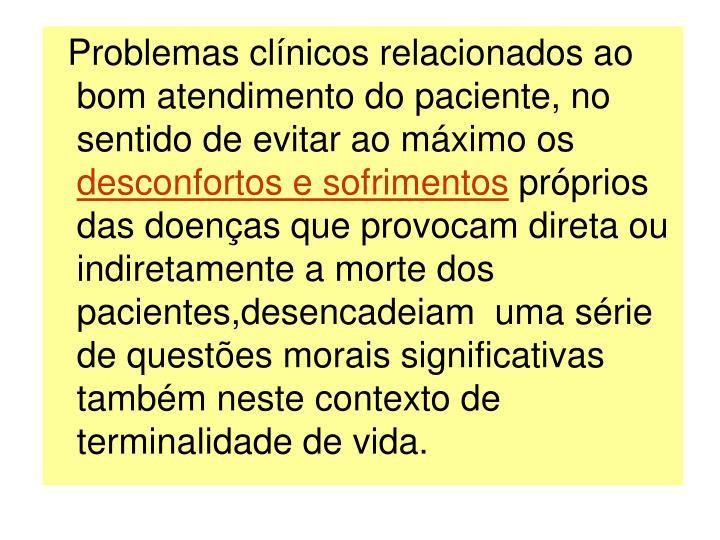 Problemas clnicos relacionados ao bom atendimento do paciente, no sentido de evitar ao mximo os
