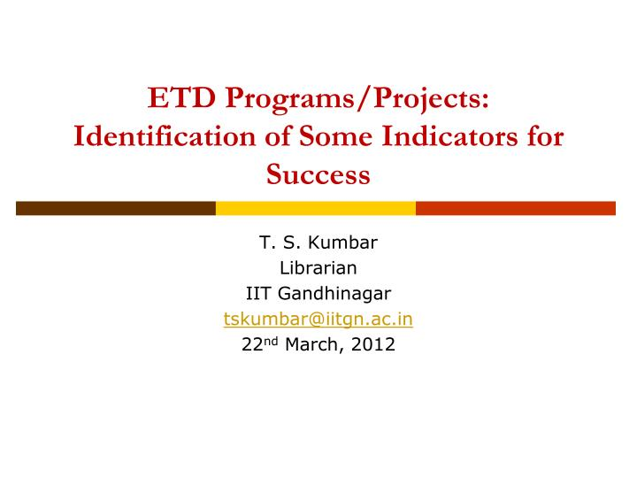 Etd programs projects identification of some indicators for success