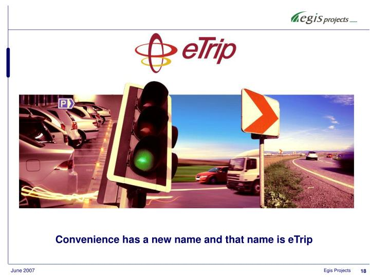 Convenience has a new name and that name is eTrip