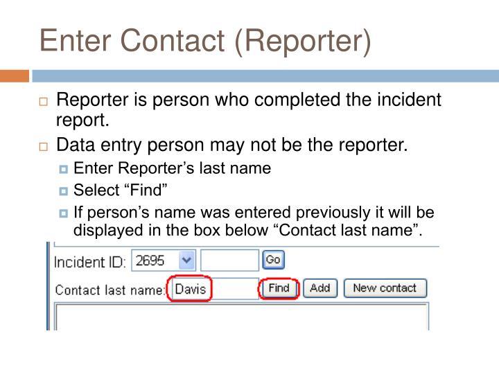 Enter Contact (Reporter)