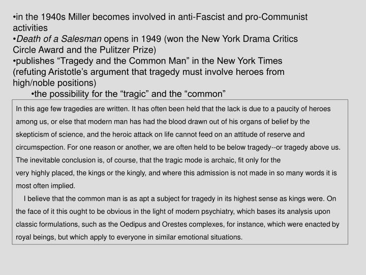 in the 1940s Miller becomes involved in anti-Fascist and pro-Communist activities