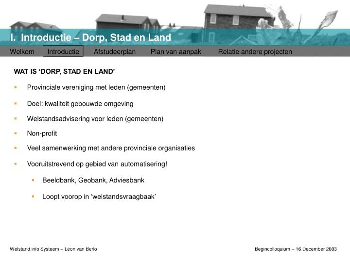 WAT IS 'DORP, STAD EN LAND'
