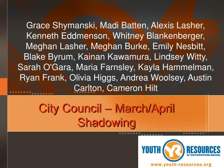 City Council – March/April Shadowing