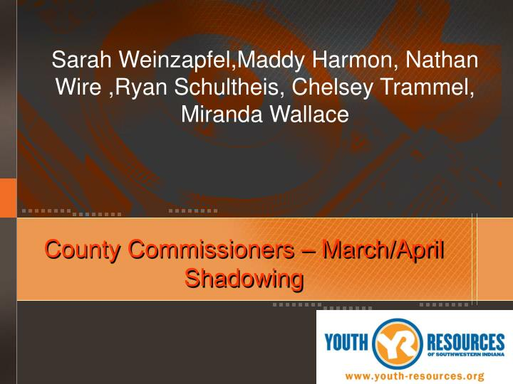 County Commissioners – March/April Shadowing
