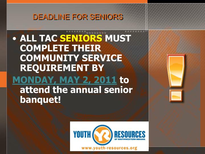DEADLINE FOR SENIORS