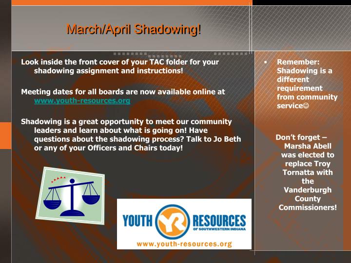 March/April Shadowing!