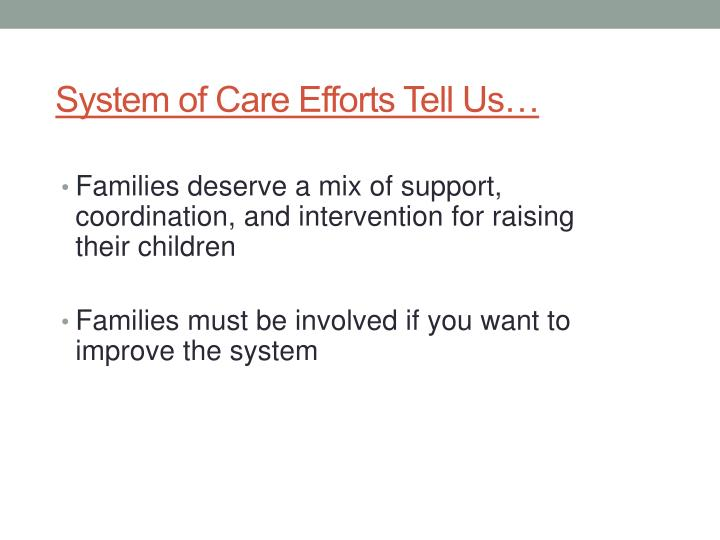 System of Care Efforts Tell Us…