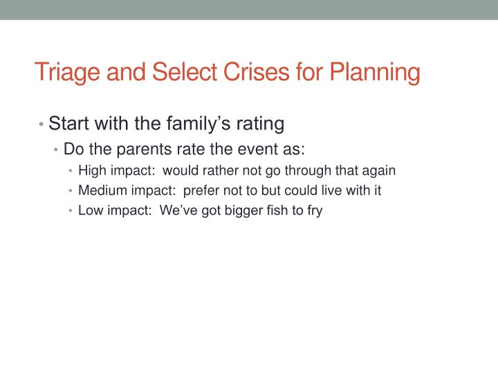 Triage and Select Crises for Planning