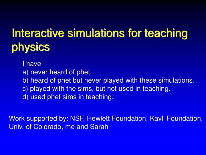 Interactive simulations for teaching physics