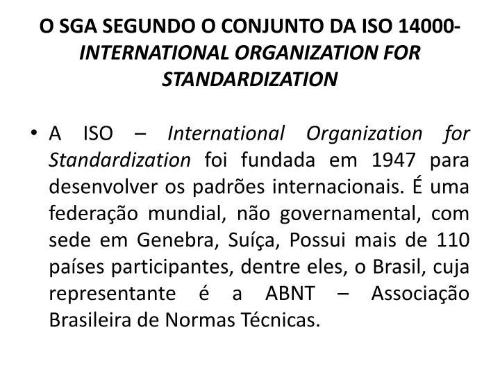 O SGA SEGUNDO O CONJUNTO DA ISO 14000-
