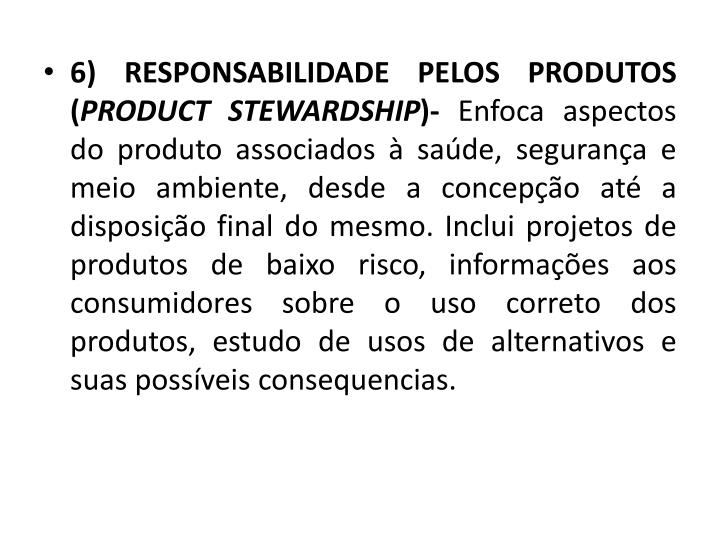 6) RESPONSABILIDADE PELOS PRODUTOS (