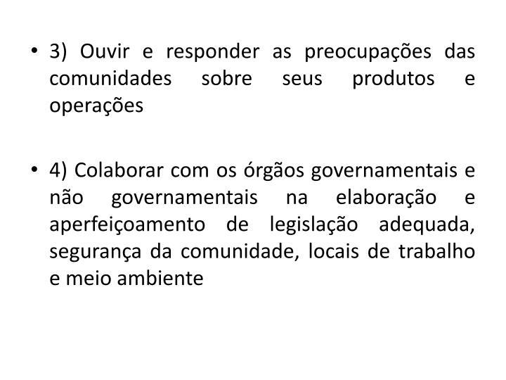 3) Ouvir e responder as preocupaes das comunidades sobre seus produtos e operaes