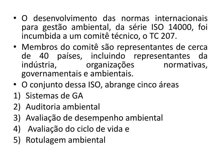O desenvolvimento das normas internacionais para gesto ambiental, da srie ISO