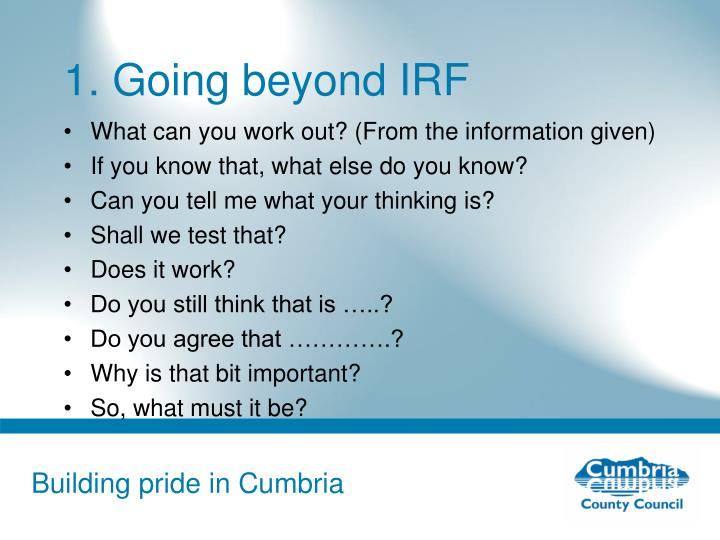 1. Going beyond IRF
