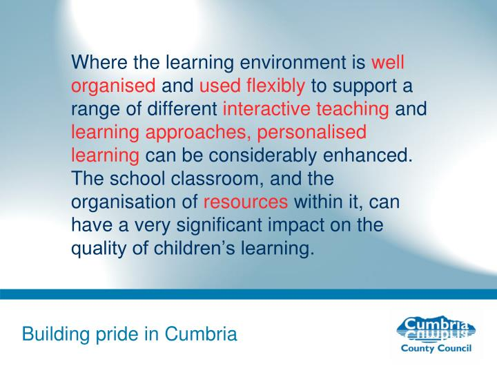 Where the learning environment is