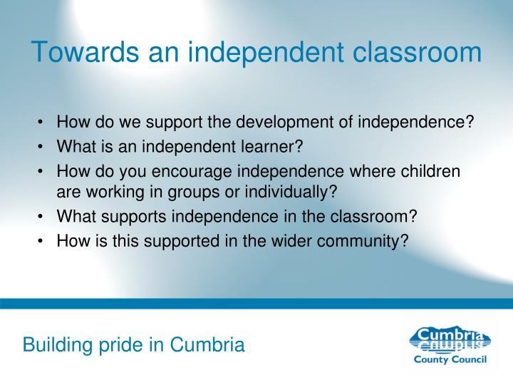 Towards an independent classroom