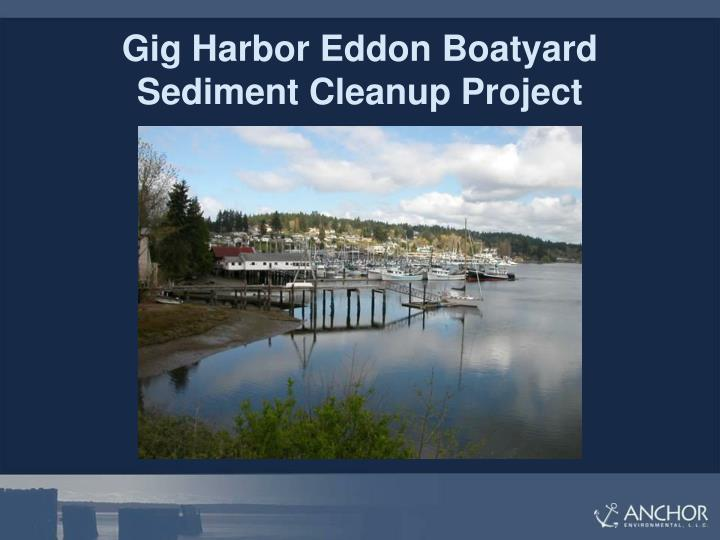 Gig Harbor Eddon Boatyard Sediment Cleanup Project