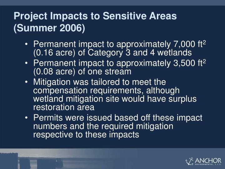 Project Impacts to Sensitive Areas (Summer 2006)