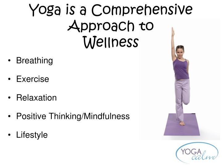 Yoga is a Comprehensive Approach to