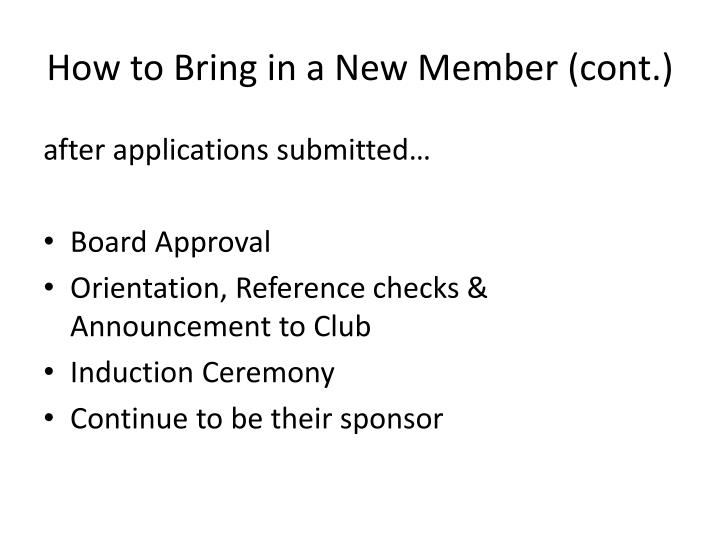 How to Bring in a New Member (cont.)