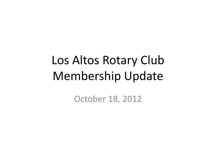 Los altos rotary club membership update