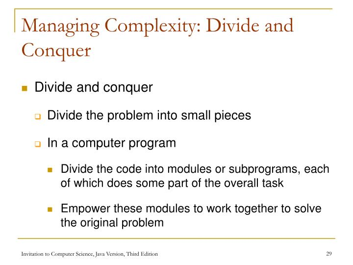 Managing Complexity: Divide and Conquer