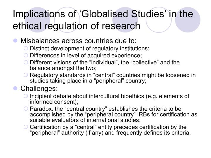 Implications of 'Globalised Studies' in the ethical regulation of research