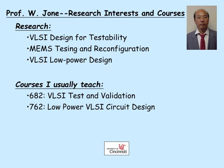 Prof. W. Jone--Research Interests and Courses