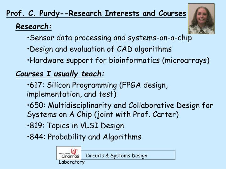 Prof. C. Purdy--Research Interests and Courses