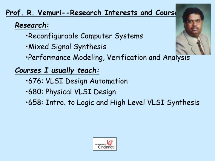 Prof. R. Vemuri--Research Interests and Courses