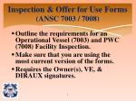 inspection offer for use forms ansc 7003 7008