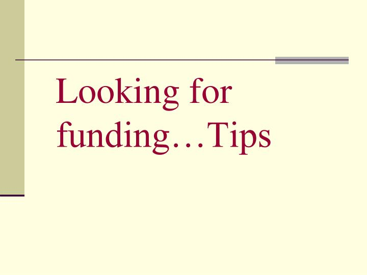Looking for funding…Tips