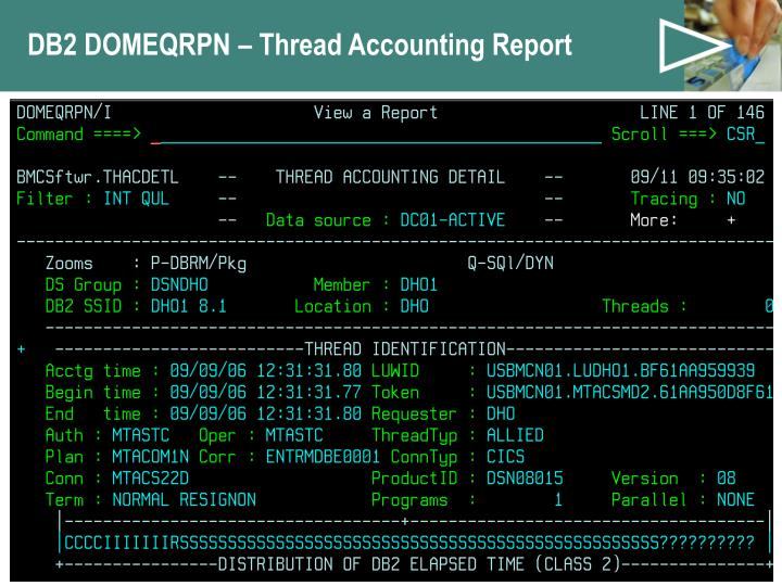 DB2 DOMEQRPN – Thread Accounting Report