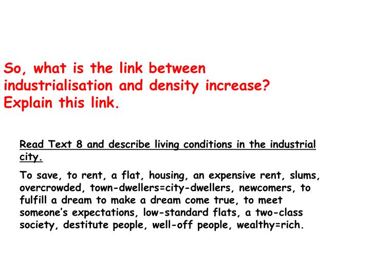 So, what is the link between industrialisation and density increase? Explain this link.