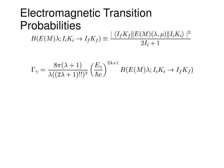 Electromagnetic Transition Probabilities
