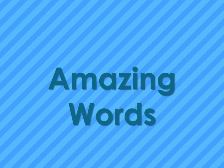 Amazing  Words