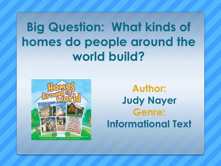 big question what kinds of homes do people around the world build
