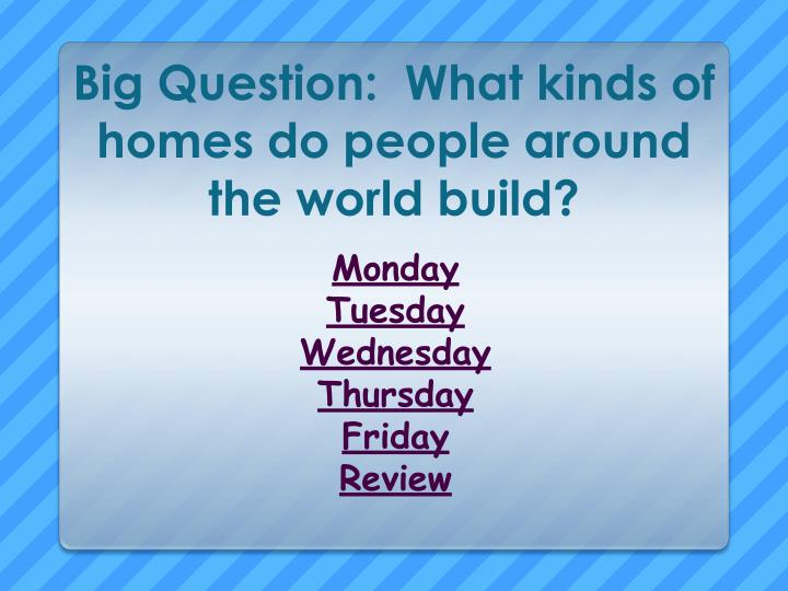 Big question what kinds of homes do people around the world build1