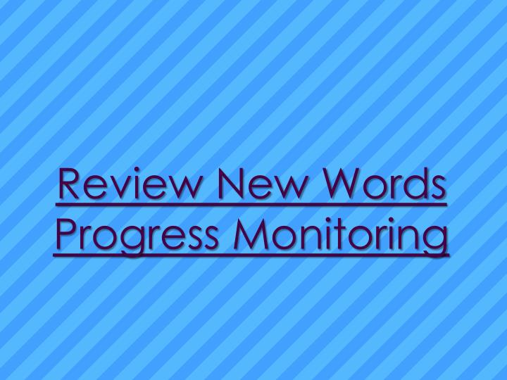 Review new words progress monitoring