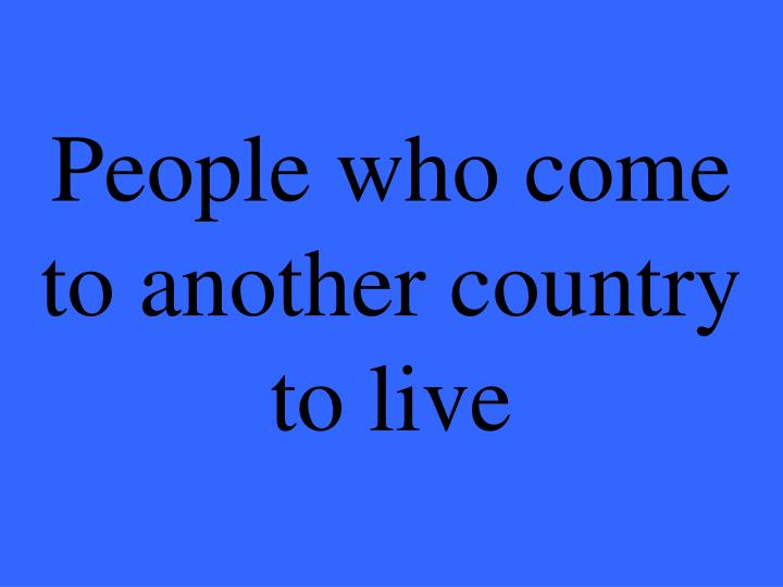 People who come