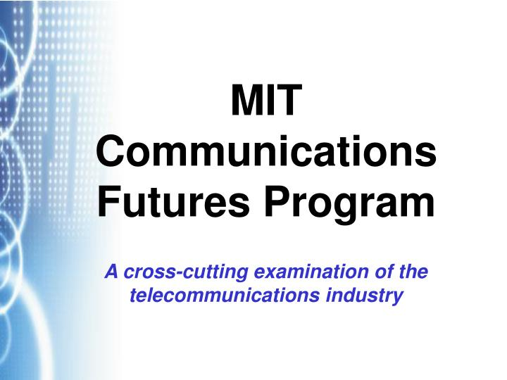 MIT Communications Futures Program