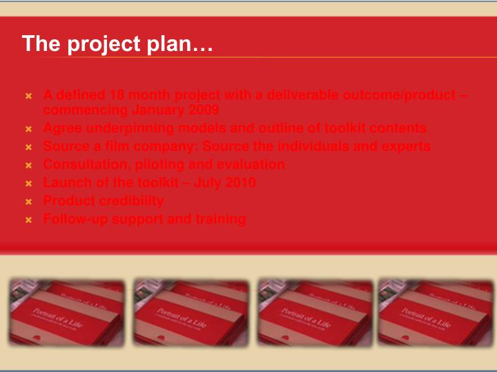 The project plan…