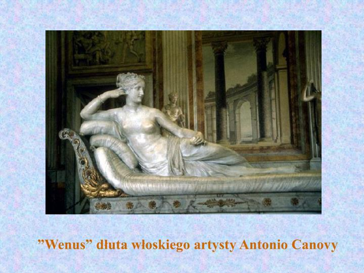 """""""Wenus"""" dłuta włoskiego artysty Antonio Canovy"""