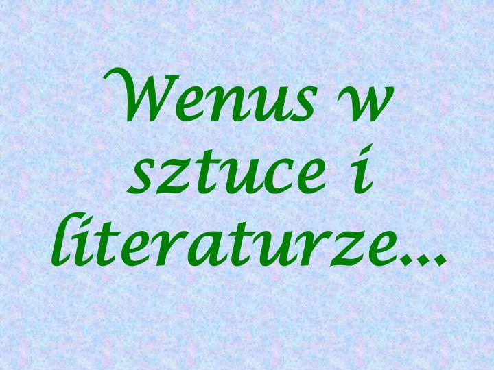 Wenus w sztuce i literaturze...