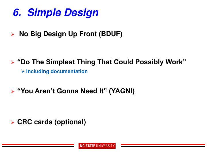6.  Simple Design