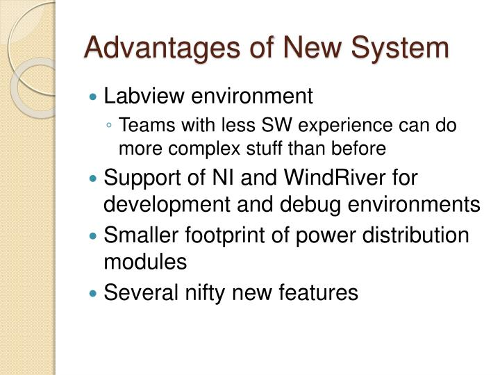 Advantages of New System