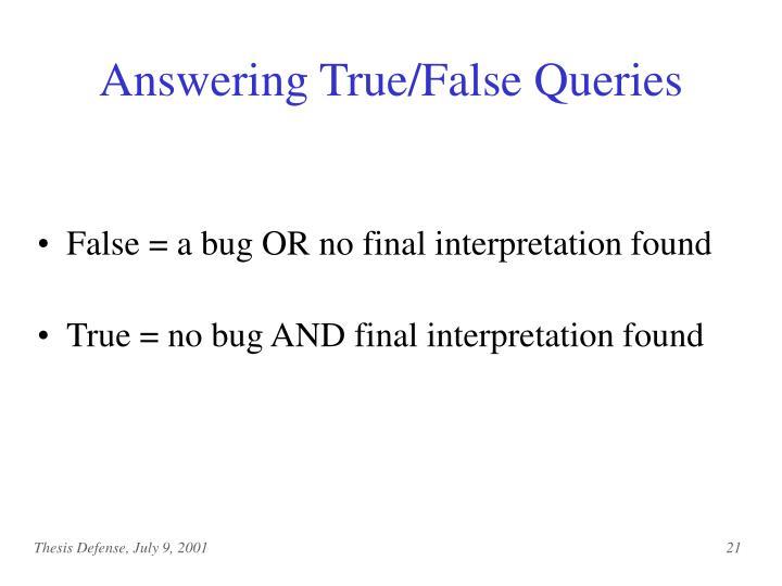 Answering True/False Queries